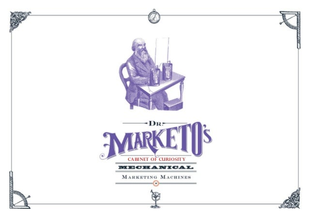 Dr. Marketo's Cabinet of Curiosity