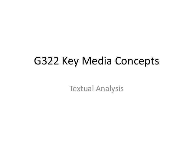 G322 Key Media Concepts Textual Analysis