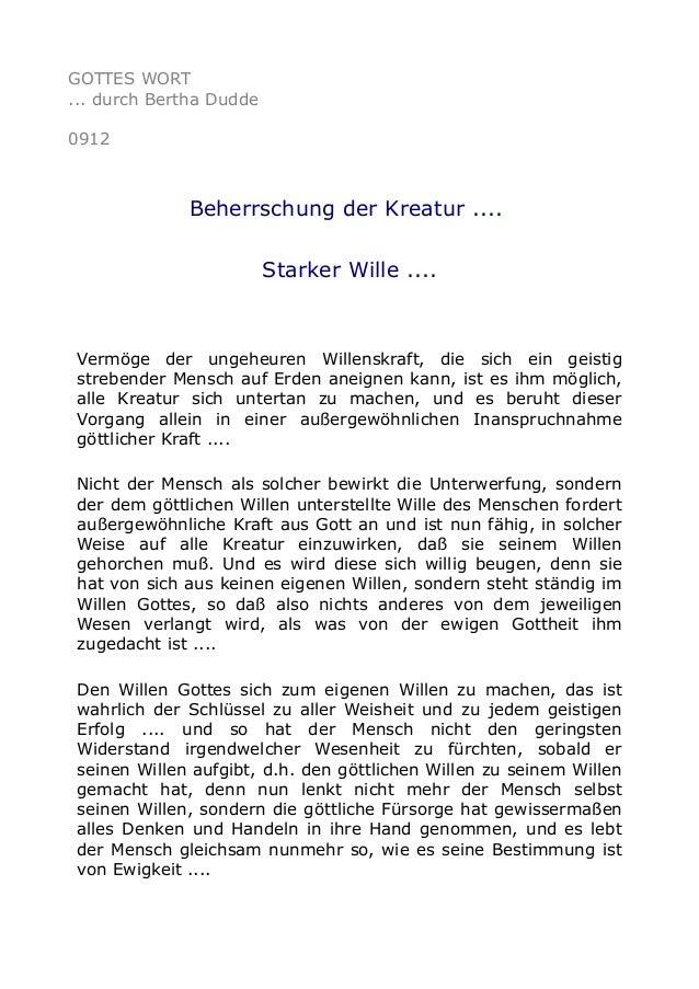 GOTTES WORT ... durch Bertha Dudde 0912 Beherrschung der Kreatur .... Starker Wille .... Vermöge der ungeheuren Willenskra...