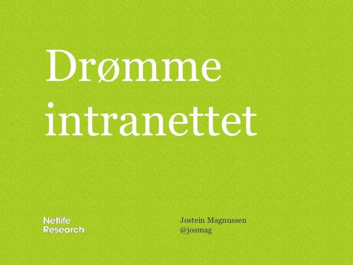 Drømmeintranettet<br />Jostein Magnussen<br />@josmag<br />