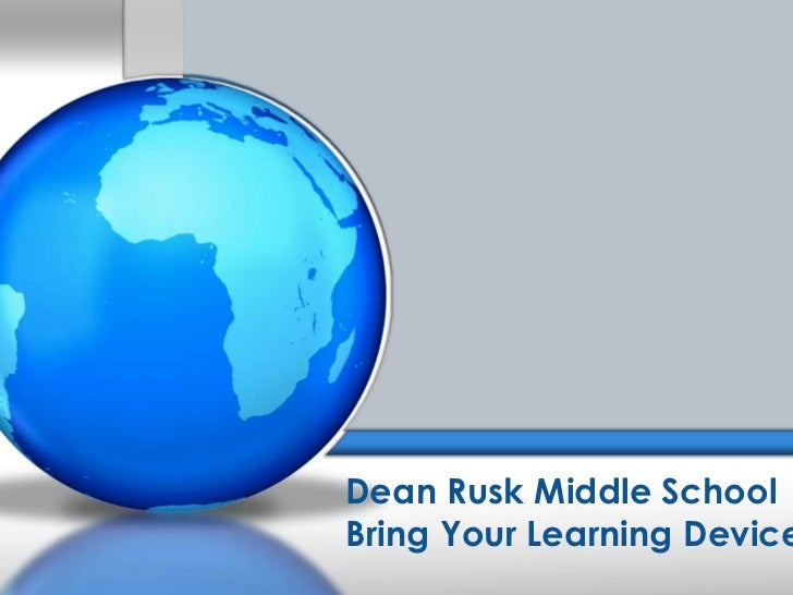 Dean Rusk Middle SchoolBring Your Learning Device