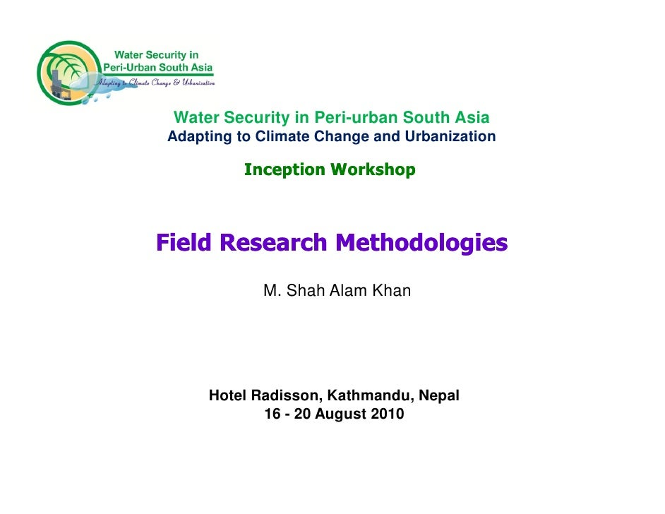 Water Security in Peri-urban South Asia Adapting to Climate Change and Urbanization            Inception Workshop    Field...
