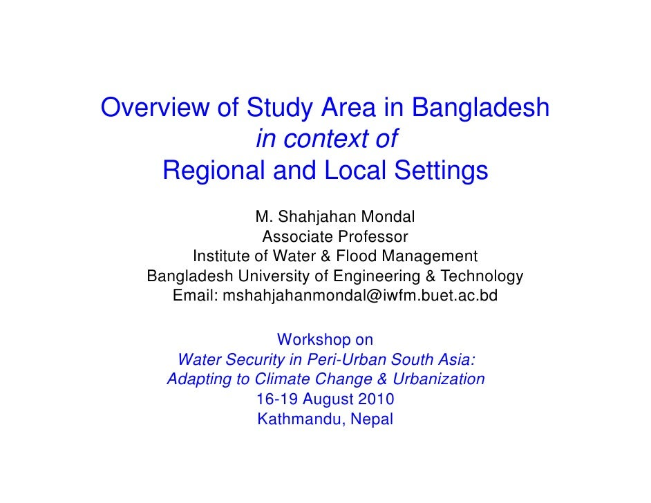 Overview of Study Area in Bangladesh             in context of     Regional and Local Settings                   M. Shahja...