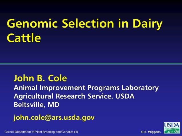 John B. Cole Animal Improvement Programs Laboratory Agricultural Research Service, USDA Beltsville, MD john.cole@ars.usda....