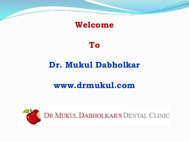 Dentist in Mumbai – Cosmetic Dentist, Root Canal Treatment, Periodontal Treatment, Children Dentistry