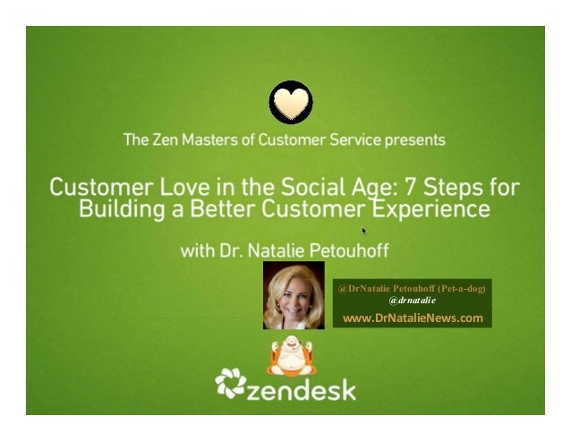 Dr. Natalie's 7 Steps to Great Customer Experiences With ZenDesk