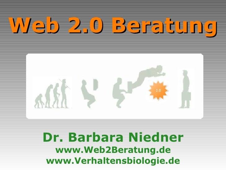 Web 2.0 Beratung Dr. Barbara Niedner www.Web2Beratung.de www.Verhaltensbiologie.de