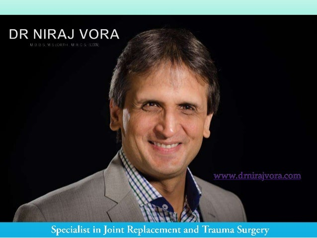 Dr Niraj Vora - Specialist in Joint Replacement and Trauma Surgery