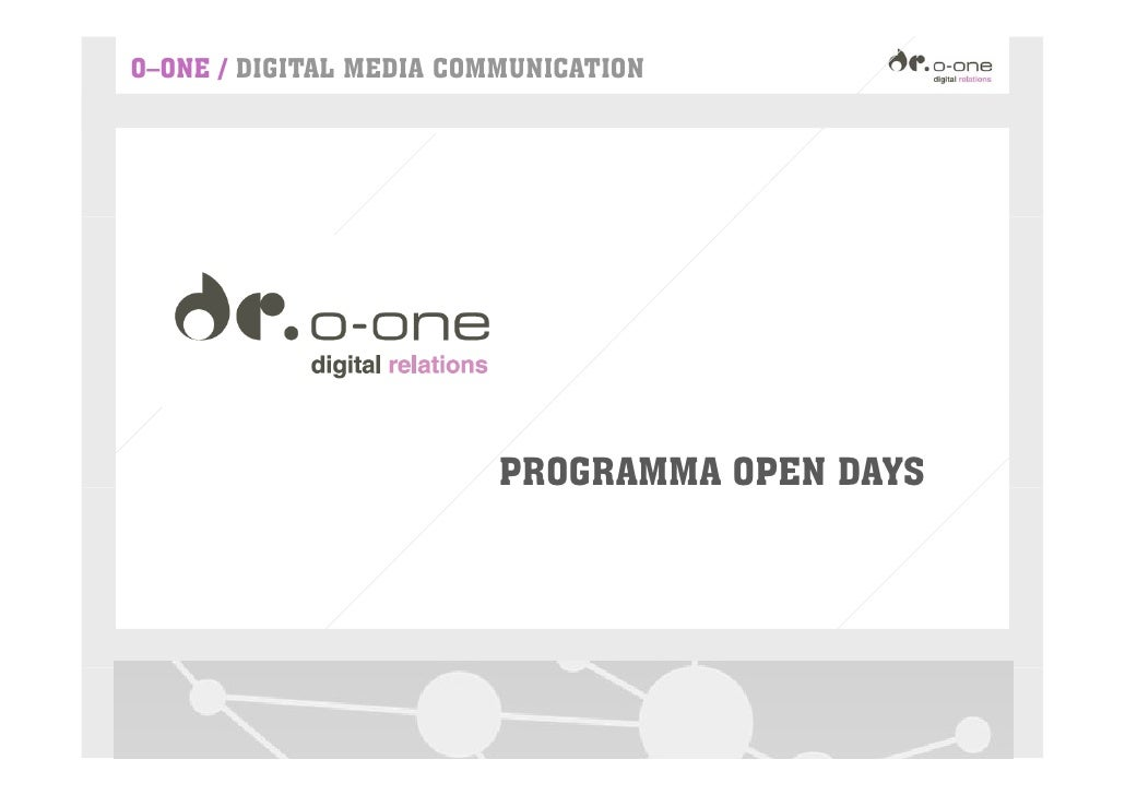 O–ONE / DIGITAL MEDIA COMMUNICATION                              PROGRAMMA OPEN DAYS