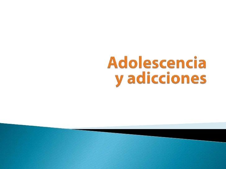 Adolescencia y adicciones<br />