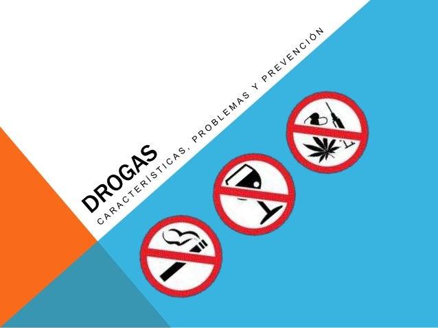 ¿QUÉ SON LAS DROGAS? • Es toda sustancia que introducida en un ser vivo, por cualquier vía (esnifada, oral o tragada, fuma...