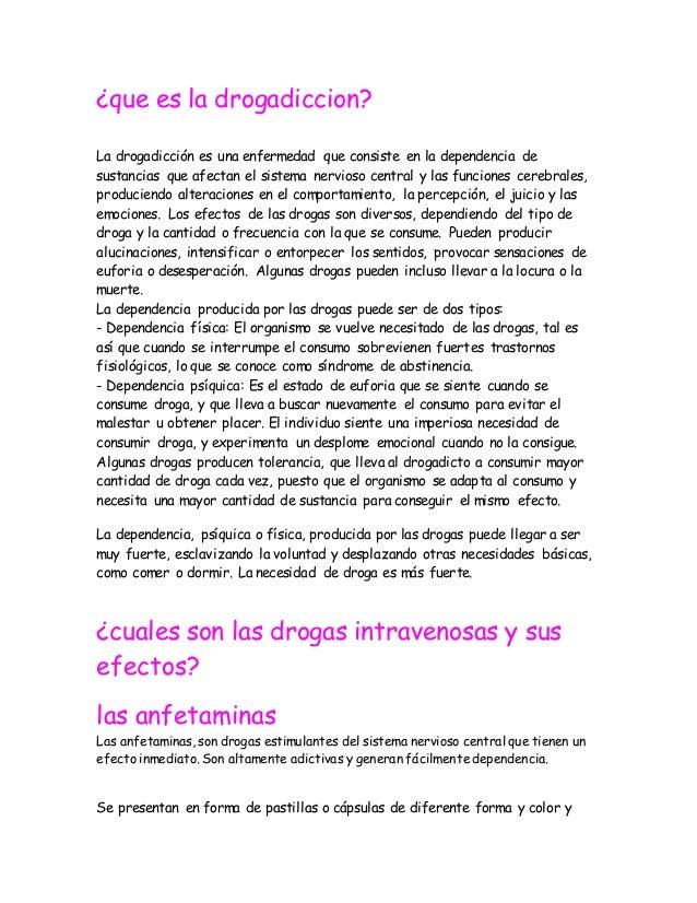 ¿que es la drogadiccion? La drogadicción es una enfermedad que consiste en la dependencia de sustancias que afectan el sis...