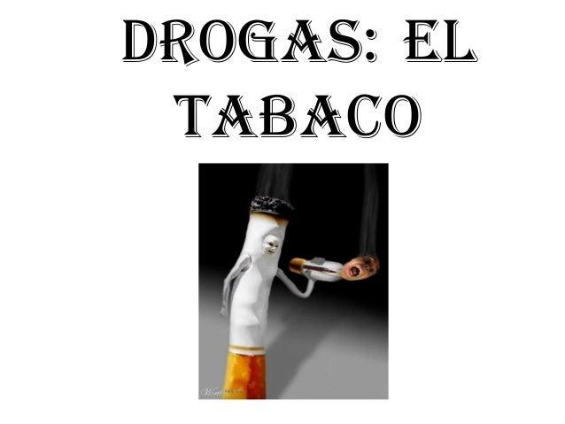 DROGAS: EL TABACO