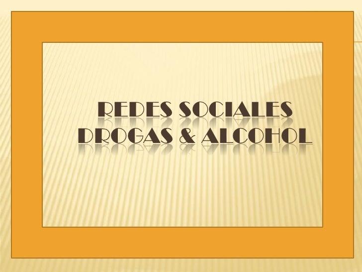 REDES SOCIALES DROGAS & ALCOHOL