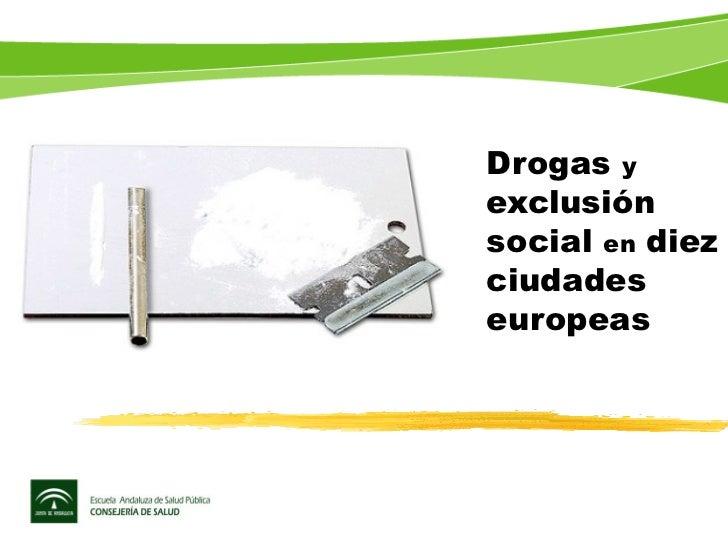 Drogas  y  exclusión social  en  diez ciudades europeas