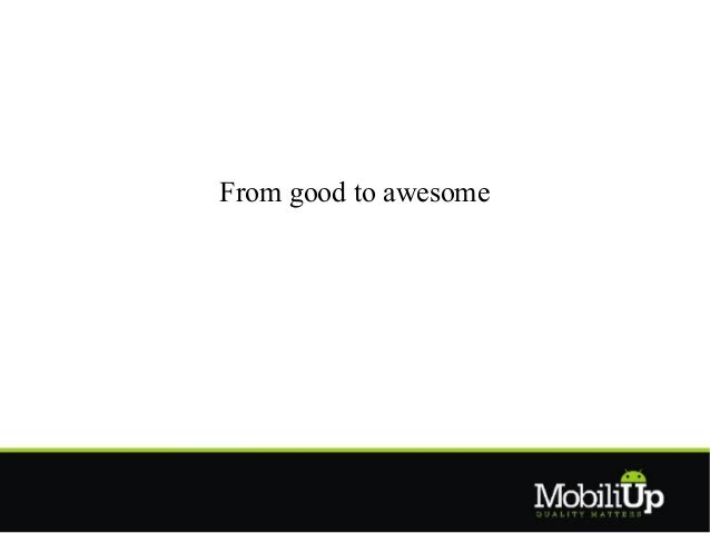 From good to awesome