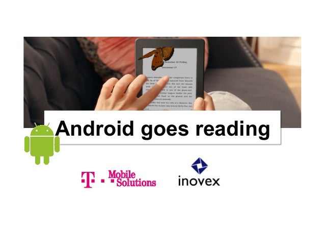 Android goes reading             MobileMobile Solutions              Solutions