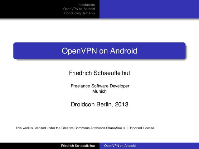 Introduction                               OpenVPN on Android                               Concluding Remarks            ...