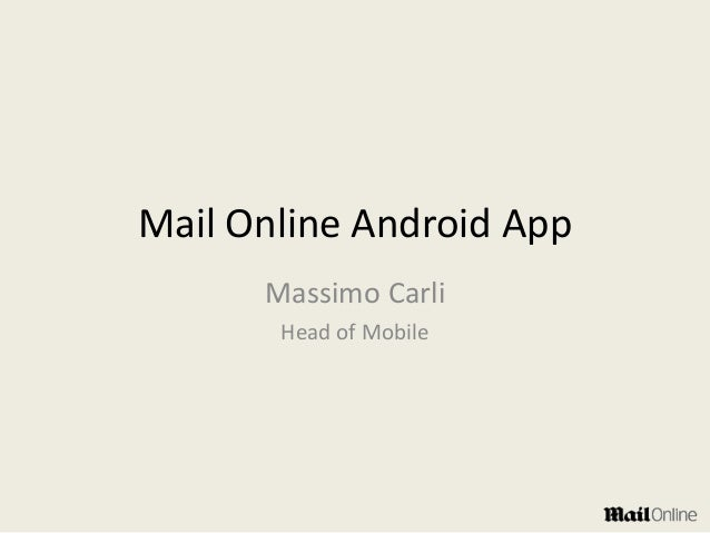 Mail Online Android App Massimo Carli Head of Mobile