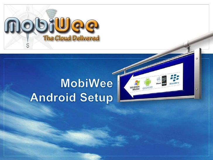MobiWee Android Setup<br />