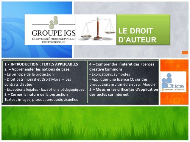 LE DROIT  D'AUTEUR  1 - INTRODUCTION : TEXTES APPLICABLES  2 – Appréhender les notions de base :  - Le principe de la prot...