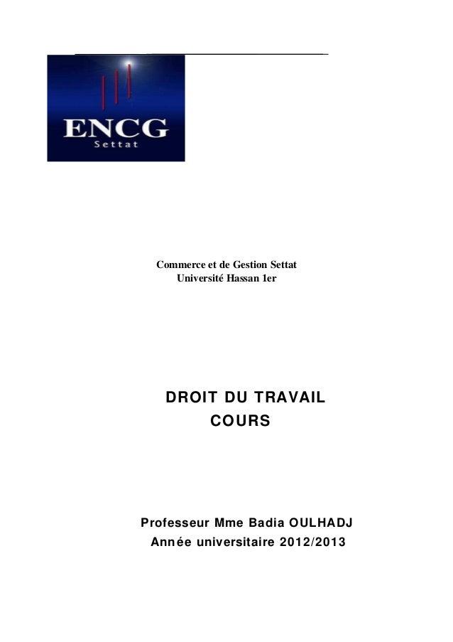 Commerce et de Gestion Settat     Université Hassan 1er   DROIT DU TRAVAIL             COURSProfesseur Mme Badia OULHADJ A...
