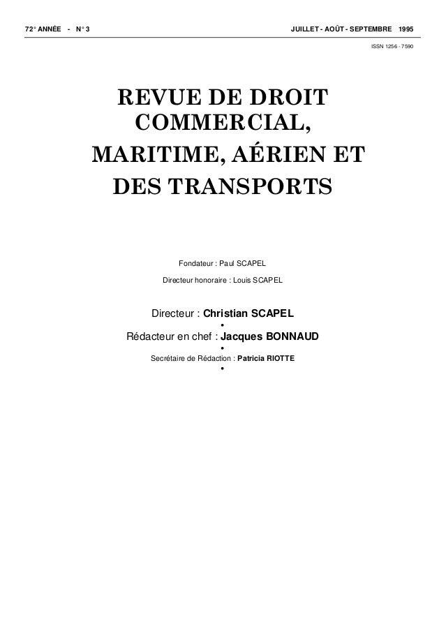 72° ANNÉE - N° 3 JUILLET - AOÛT - SEPTEMBRE 1995 ISSN 1256 - 7590 REVUE DE DROIT COMMERCIAL, MARITIME, AÉRIEN ET DES TRANS...