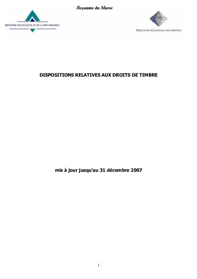 1 DISPOSITIONS RELATIVES AUX DROITS DE TIMBRE mis à jour jusqu'au 31 décembre 2007