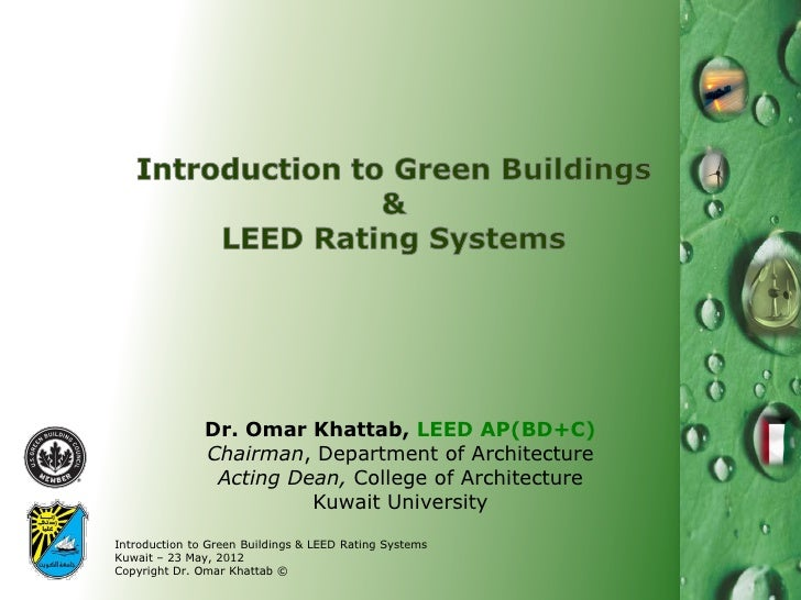 Dr. Omar Khattab, LEED AP(BD+C)               Chairman, Department of Architecture                Acting Dean, College of ...