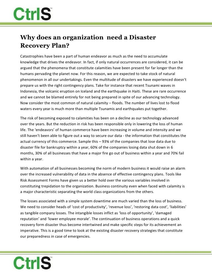 Why does an organization  need a Disaster Recovery Plan?<br />Catastrophies have been a part of human endeavor as much as ...