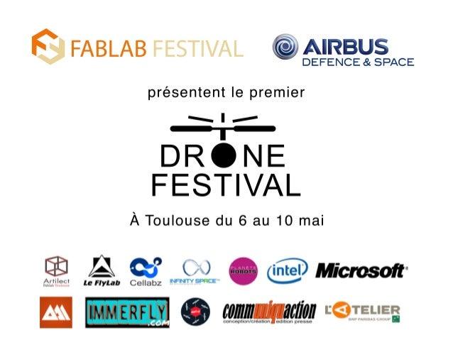 Le DroneFest est un festival d'innovation dédié à l'écosystème drones. Praticiens Chercheurs Constructeurs Makers Startupe...