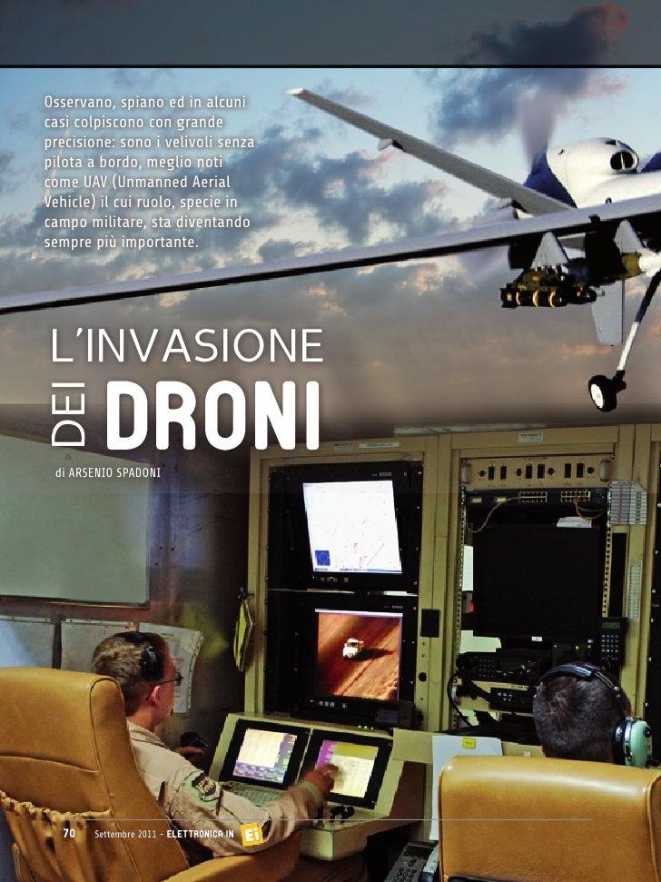 Osservano, spiano ed in alcunicasi colpiscono con grandeprecisione: sono i velivoli senzapilota a bordo, meglio noticome U...