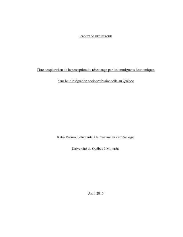 PROJET DE RECHERCHE Titre : exploration de la perception du réseautage par les immigrants économiques dans leur intégratio...