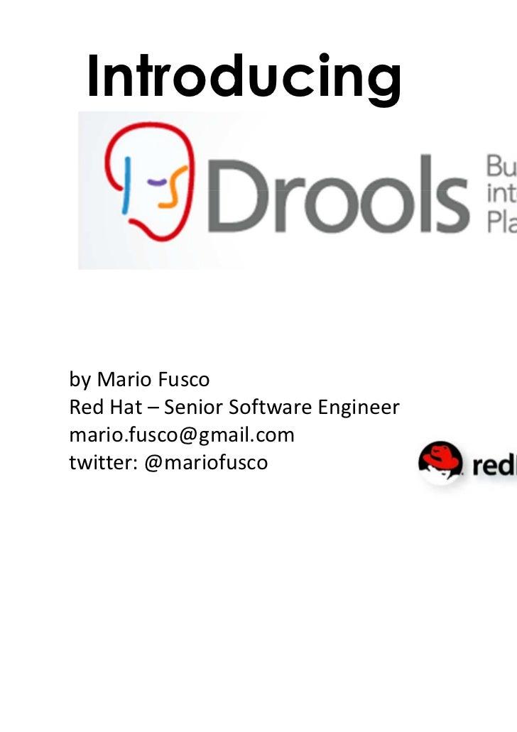 Introducingby Mario FuscoRed Hat – Senior Software Engineermario.fusco@gmail.comtwitter: @mariofusco
