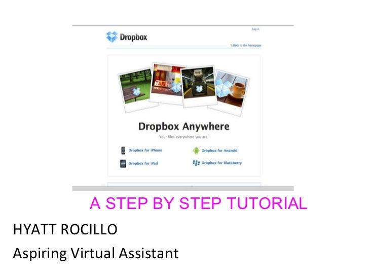 <ul><li>HYATT ROCILLO </li></ul><ul><li>Aspiring Virtual Assistant </li></ul>A STEP BY STEP TUTORIAL
