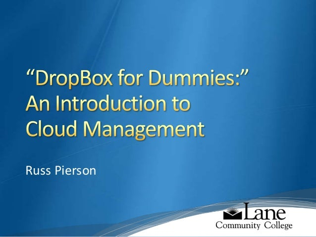 """DropBox for Dummies"""