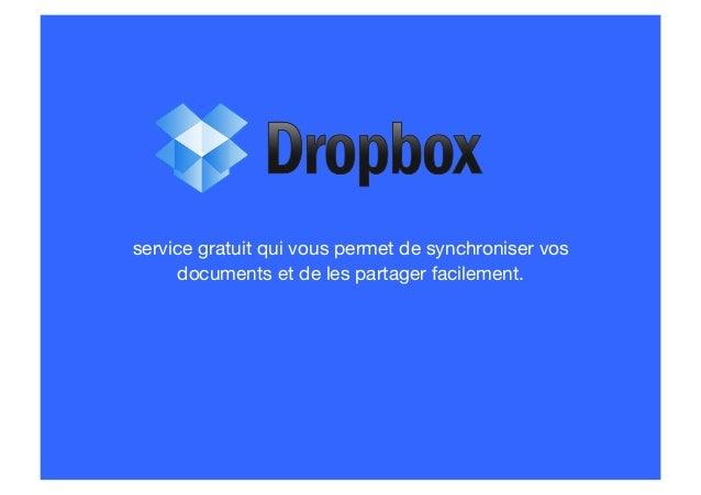 service gratuit qui vous permet de synchroniser vos  documents et de les partager facilement.