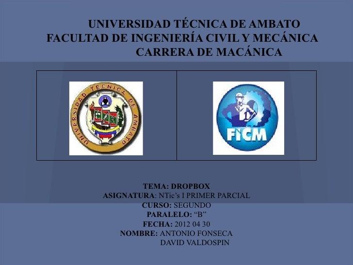 UNIVERSIDAD TÉCNICA DE AMBATOFACULTAD DE INGENIERÍA CIVIL Y MECÁNICA             CARRERA DE MACÁNICA                TEMA: ...