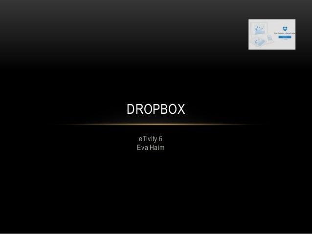 eTivity 6 Eva Haim DROPBOX