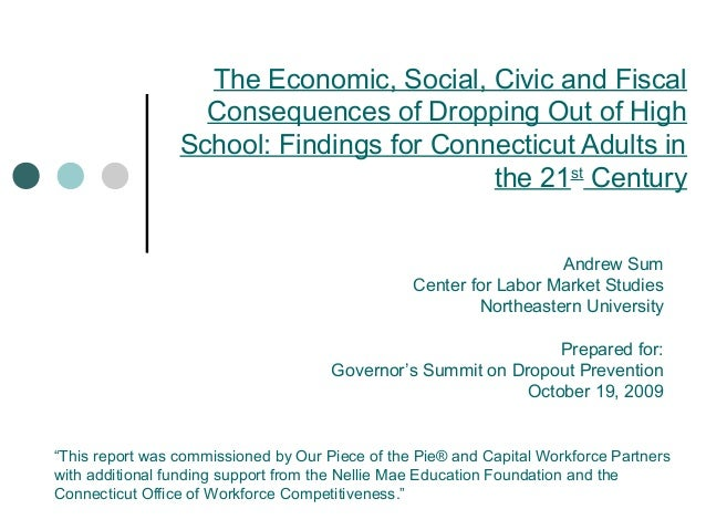 The Economic, Social, Civic and Fiscal Consequences of Dropping Out of High School: Findings for Connecticut Adults in the...