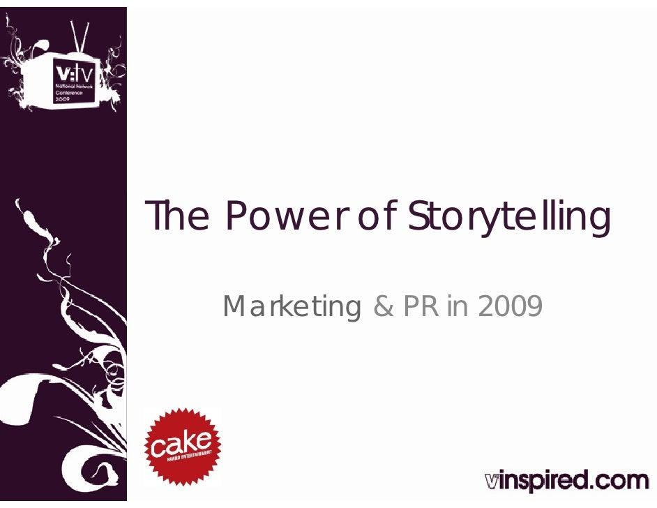 The Power of Storytelling      Marketing & PR in 2009
