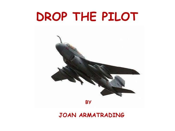 BY JOAN ARMATRADING DROP THE PILOT