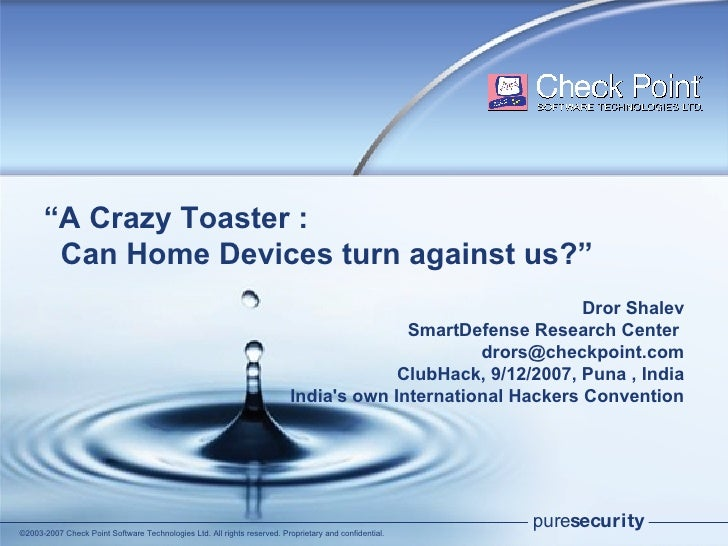""" A Crazy Toaster :    Can Home Devices turn against us?"" Dror Shalev SmartDefense Research Center [email_address] ClubHac..."
