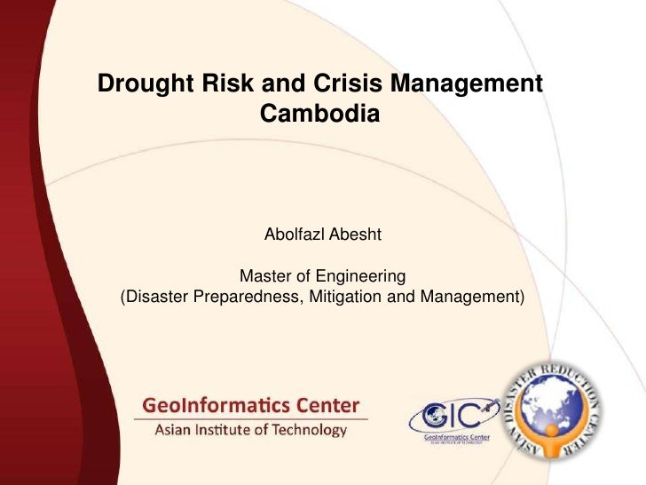 Drought Risk and Crisis Management Cambodia<br />AbolfazlAbesht<br />Master of Engineering <br />(Disaster Preparedness, M...