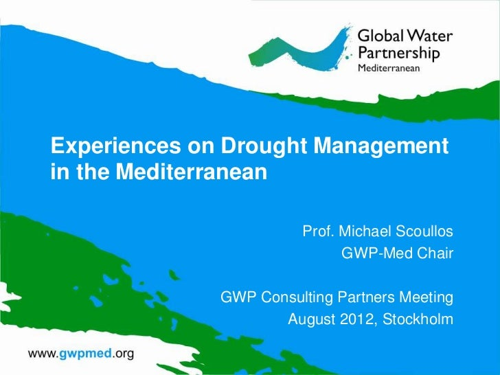 Experiences on Drought Managementin the Mediterranean                        Prof. Michael Scoullos                       ...