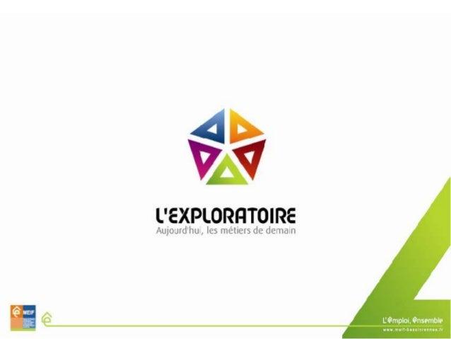 Journée inauguration de la        deuxième thématique de            l'EXPLORATOIRE :       LES MÉTIERS AU     SERVICE DE L...