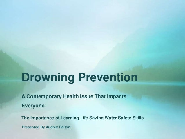 Drowning Prevention:  A Contemporary Health Issue That Impacts Everyone