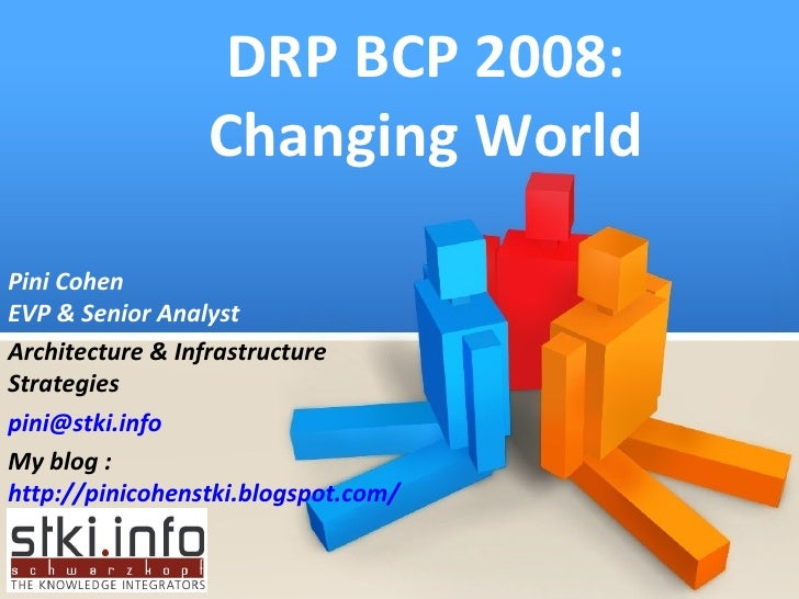 DRP BCP 2008: Changing World Pini Cohen EVP & Senior Analyst Architecture & Infrastructure Strategies [email_address] My b...