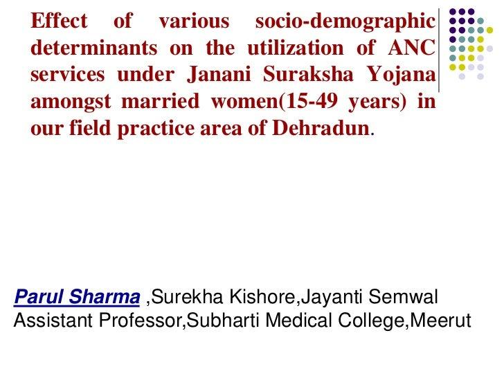 Effect of various socio-demographic determinants on the utilization of ANC services under Janani Suraksha Yojana amongst m...