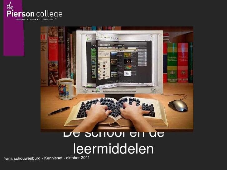 De school en de leermiddelen<br />   frans schouwenburg - Kennisnet - oktober 2011<br />